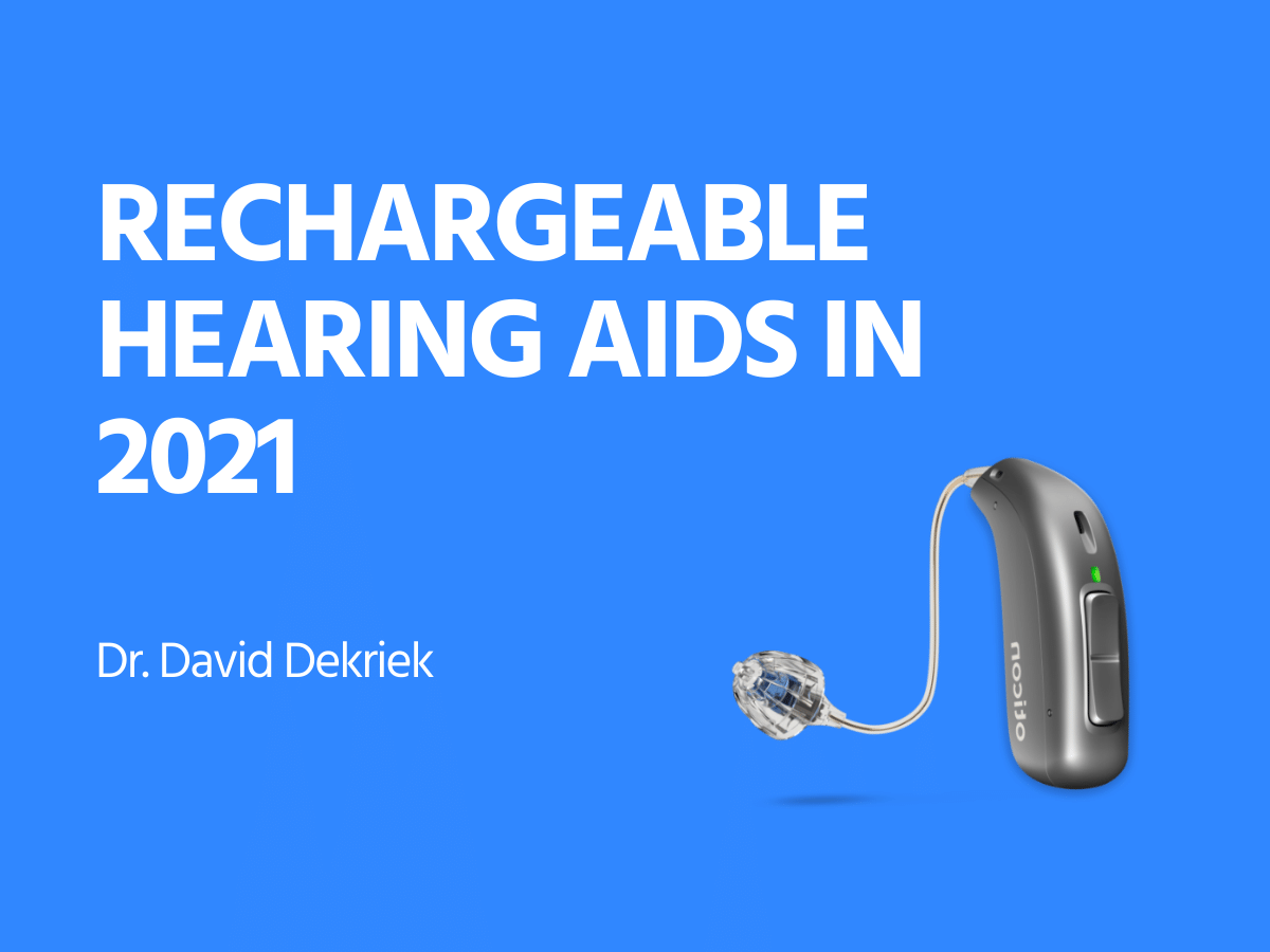 Rechargeable Hearing Aid Technology in 2021