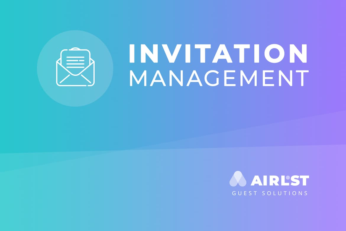 Invitation management with AirLST guest solutions.
