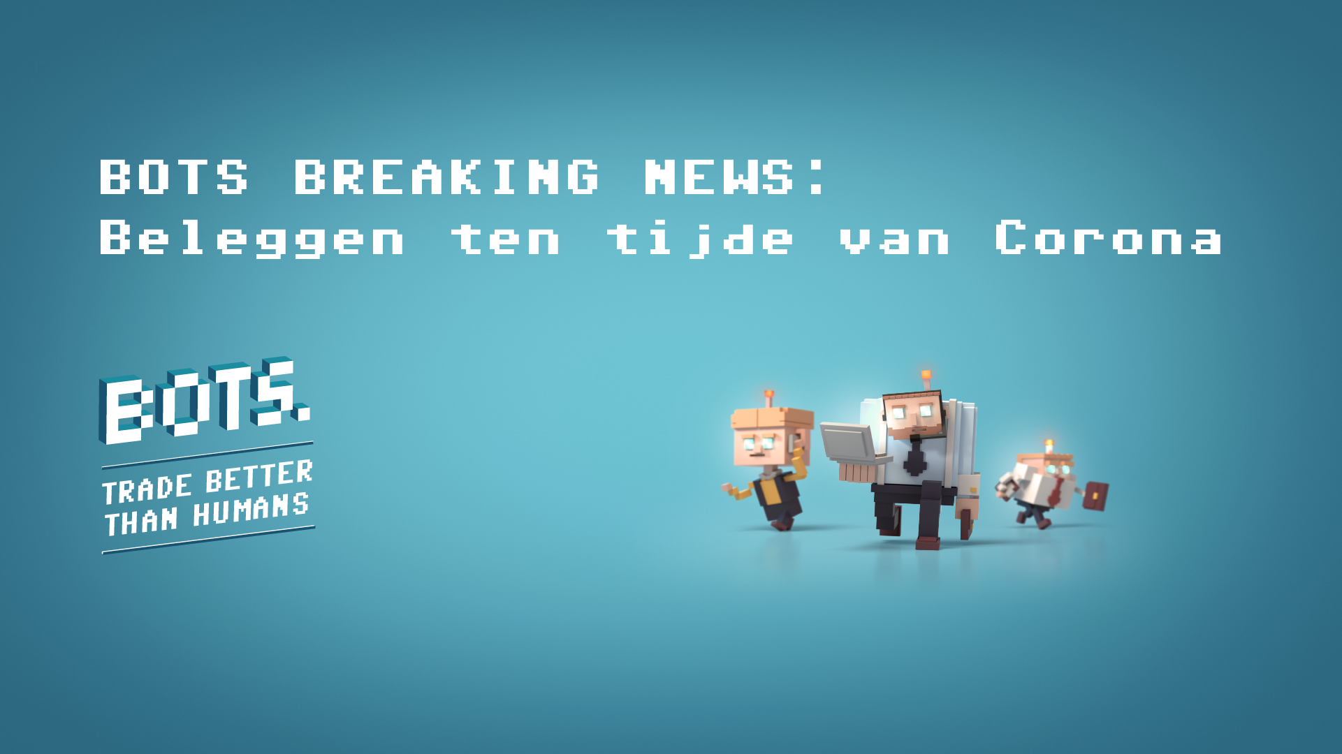 BOTS BREAKING NEWS: Beleggen ten tijde van Corona