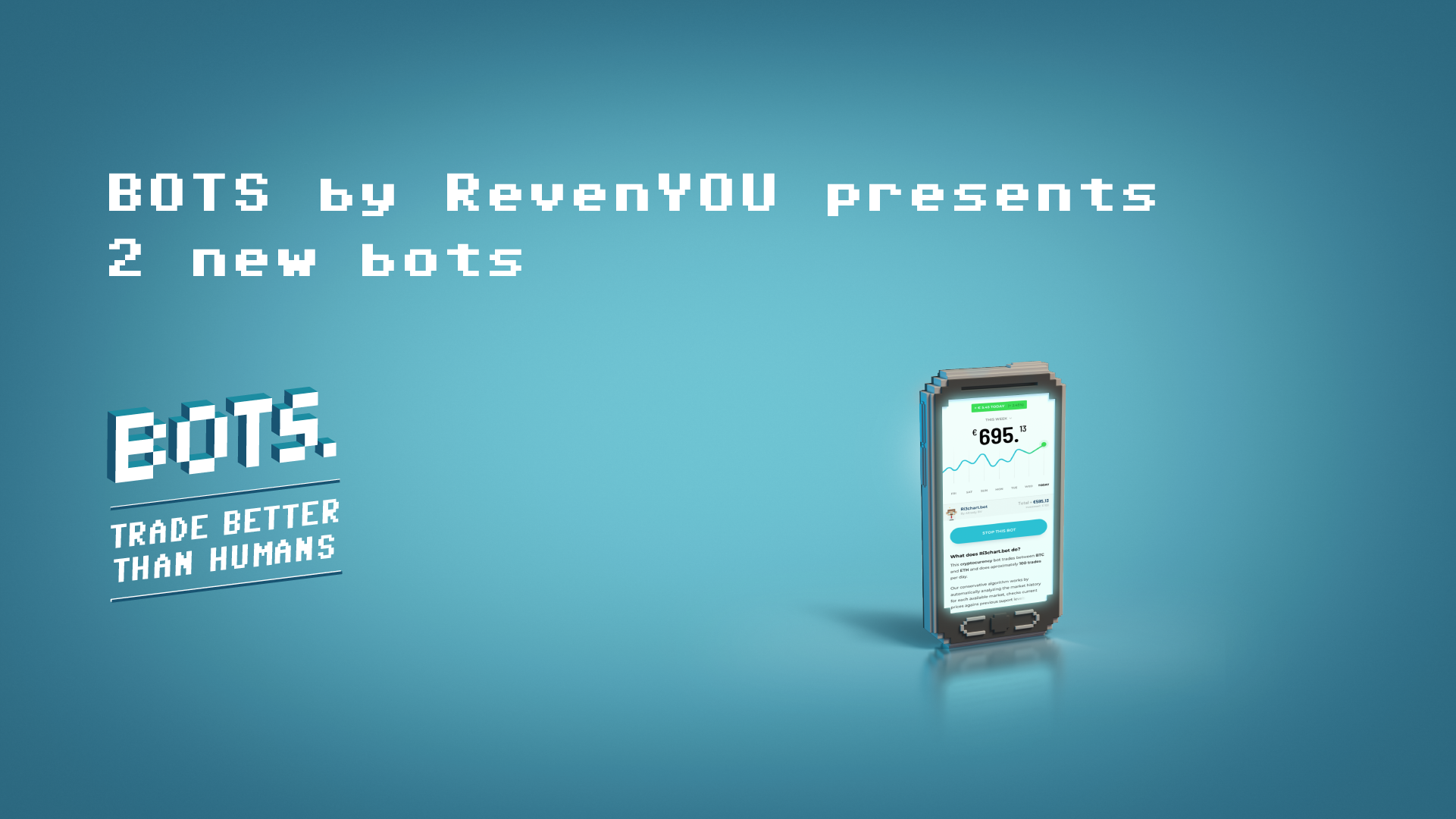 BOTS by RevenYOU present 2 new BOTS