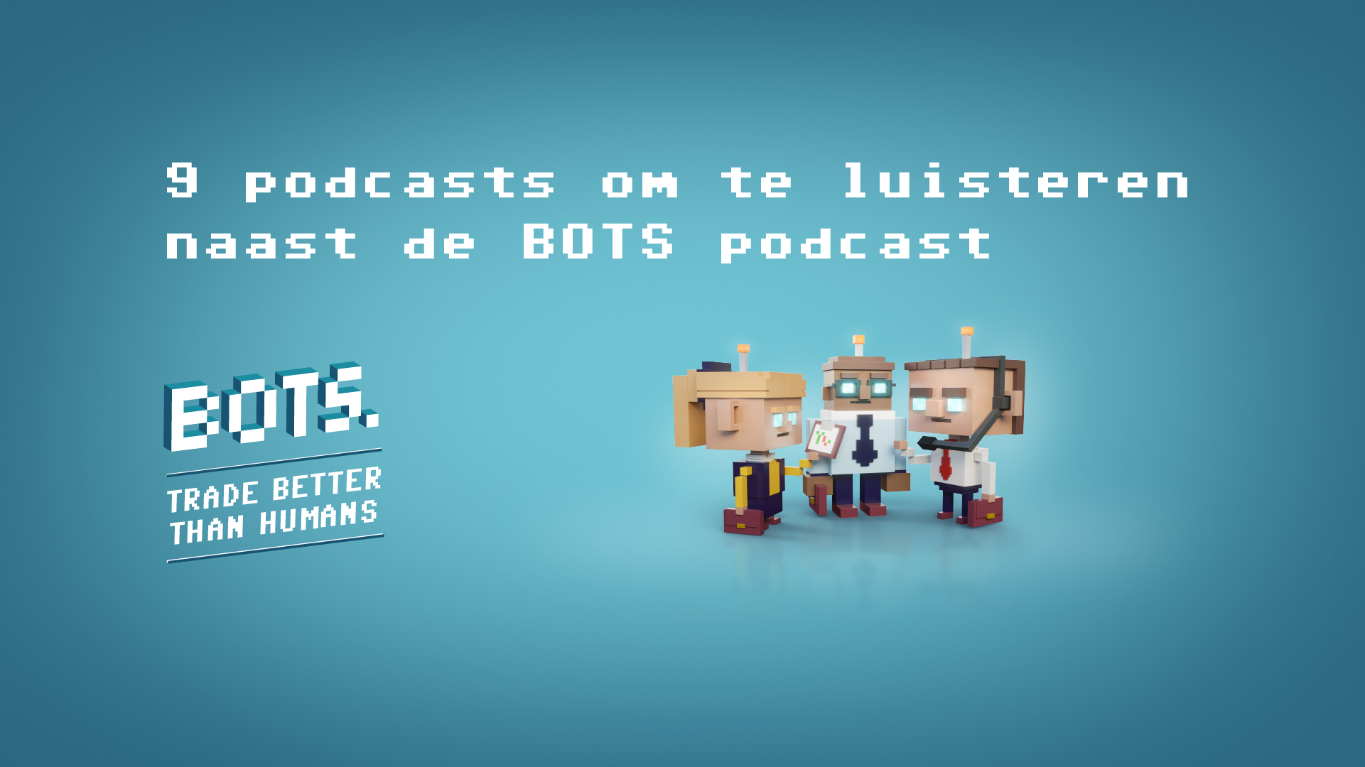 BOTS by RevenYOU | 9 podcasts om te luisteren naast de BOTS podcast