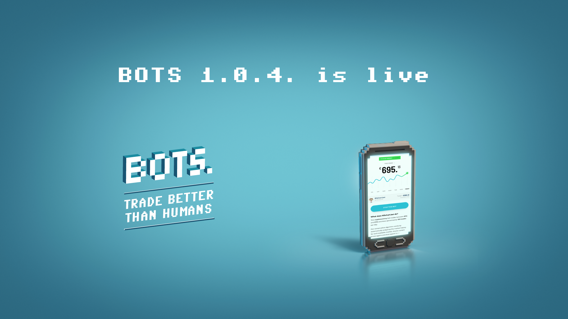 BOTS: Version 1.0.4. is live