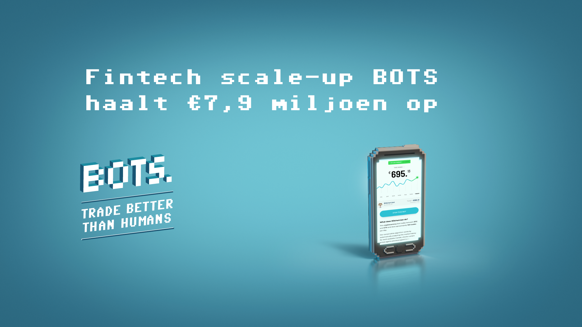 Fintech augmente sa production de BOTS de 7,9 millions d'euros