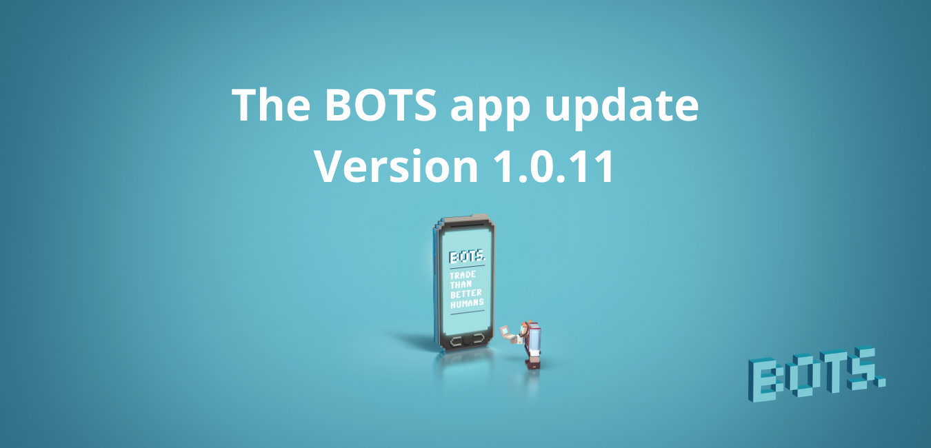 The BOTS app update: version 1.0.11