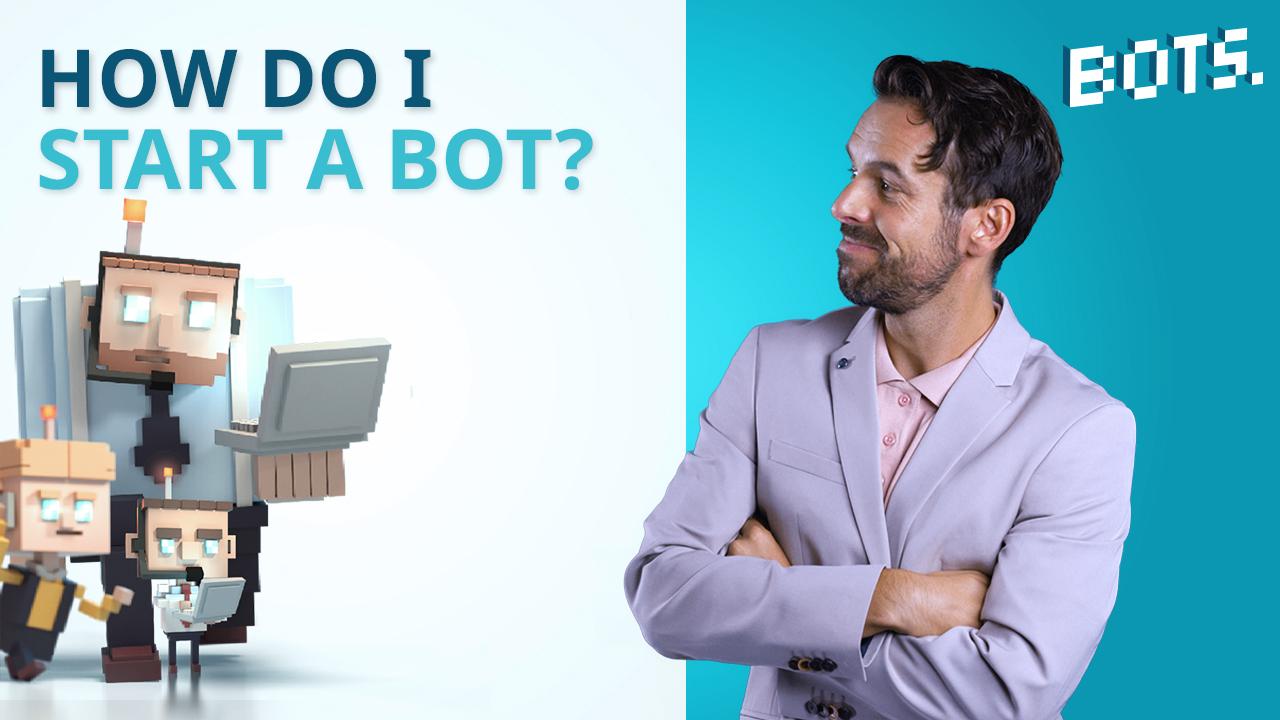 BOTS Blog: Hoe start ik mijn eerstebot