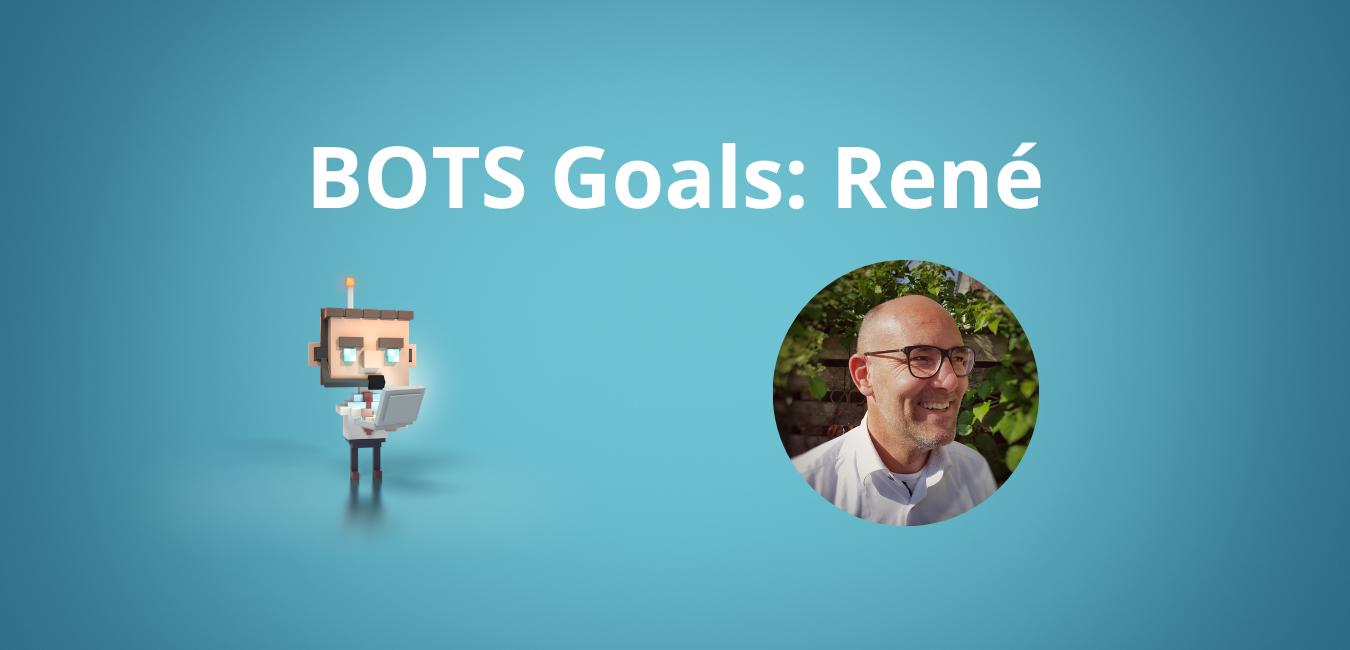 BOTS Goals:René