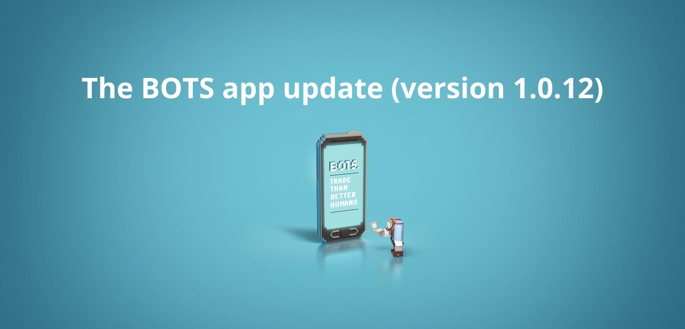 La mise à jour de l'application BOTS (version 1.0.12)