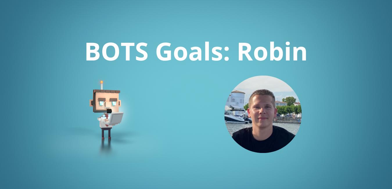 BOTS Objectifs : Robin