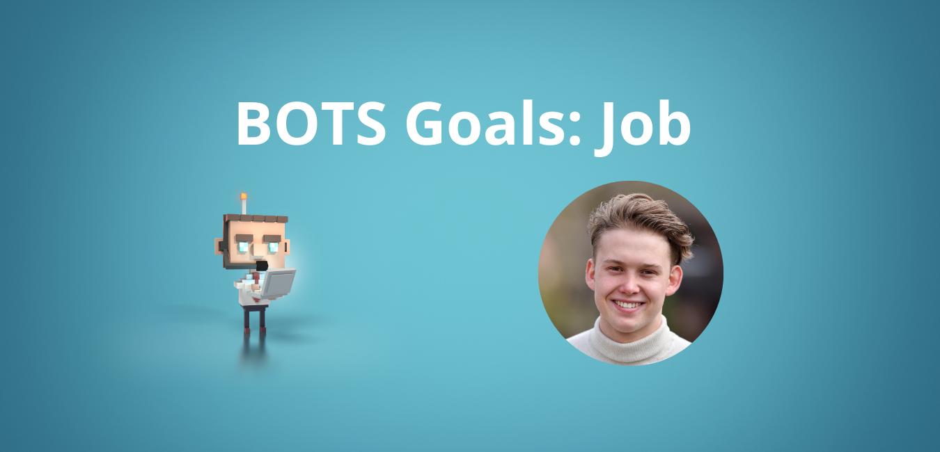BOTS Goals:Job
