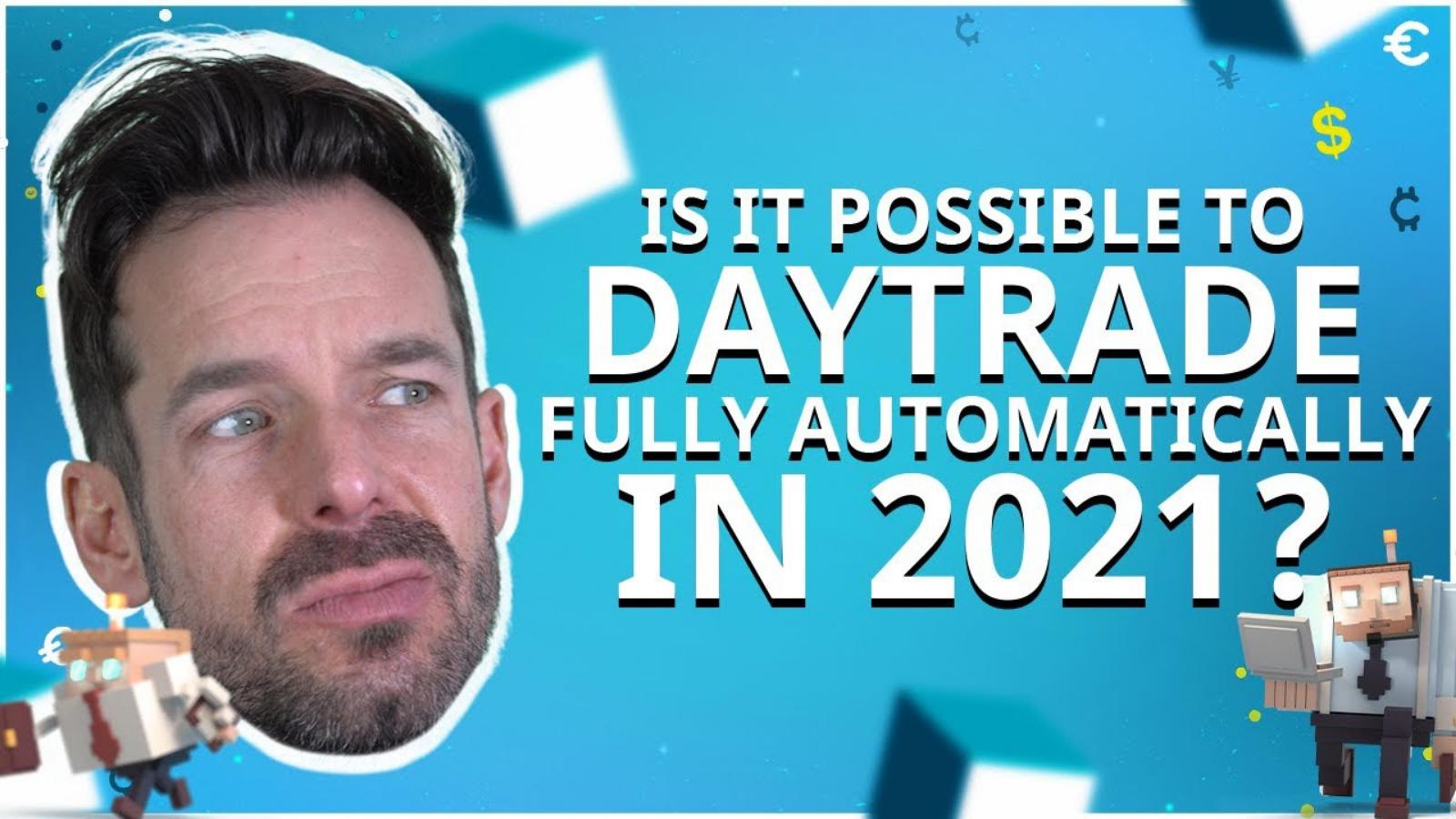 BOTS Blog: È possibile un day trading completamente automatizzato nel 2021?