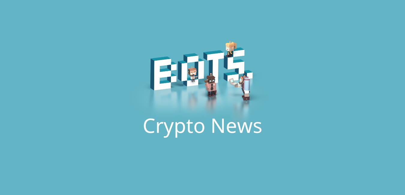 BOTS crypto notizie settimana 8