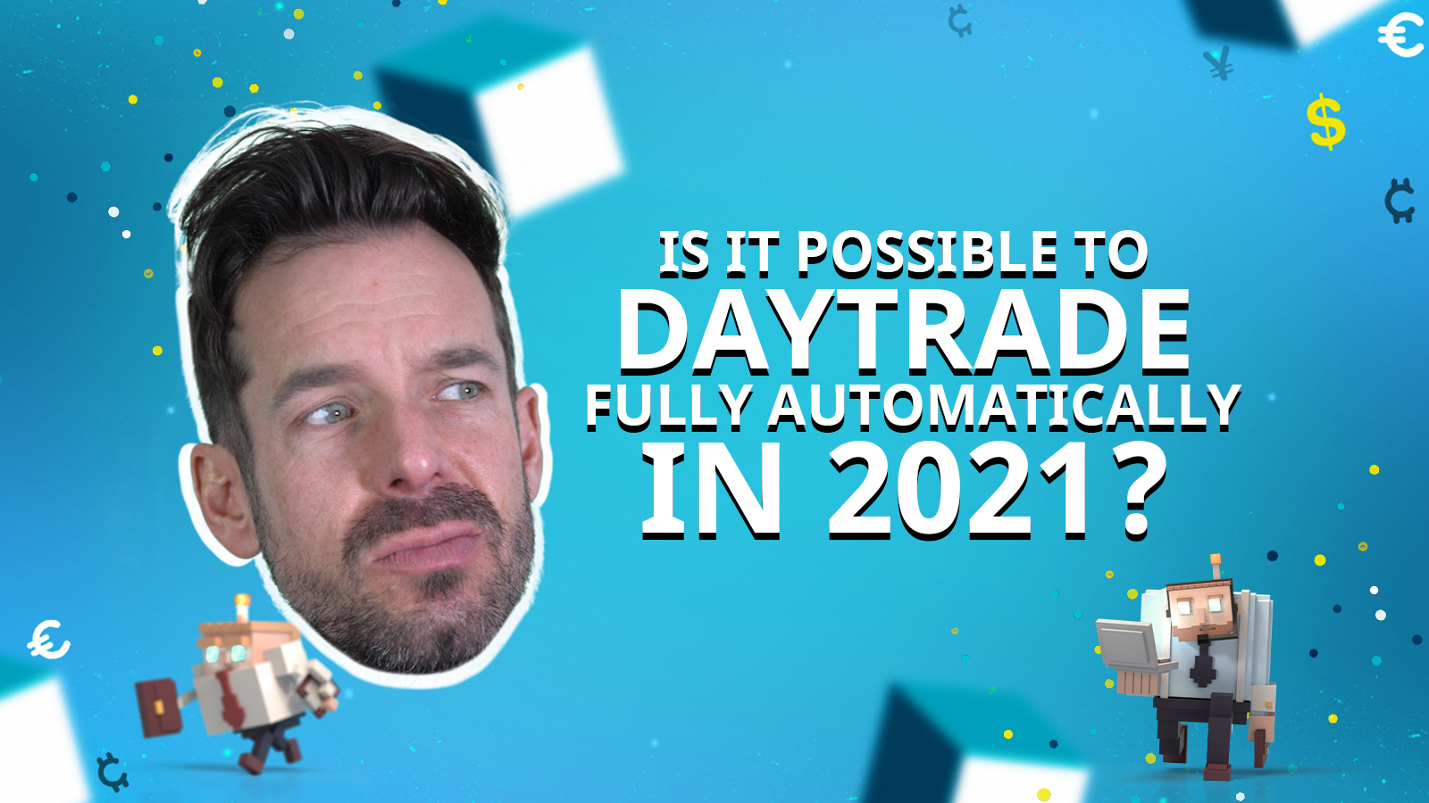 BOTS Blog: Is fully automated day trading possible in 2021?