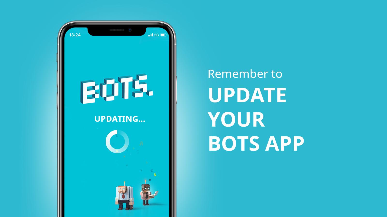 The BOTS app update