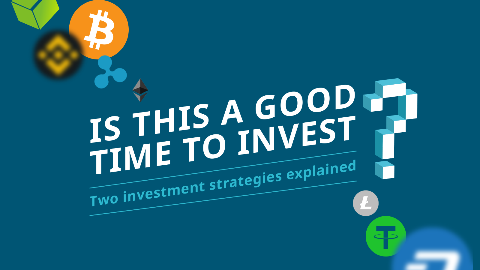 Is this a good time to invest? Two investment strategies explained
