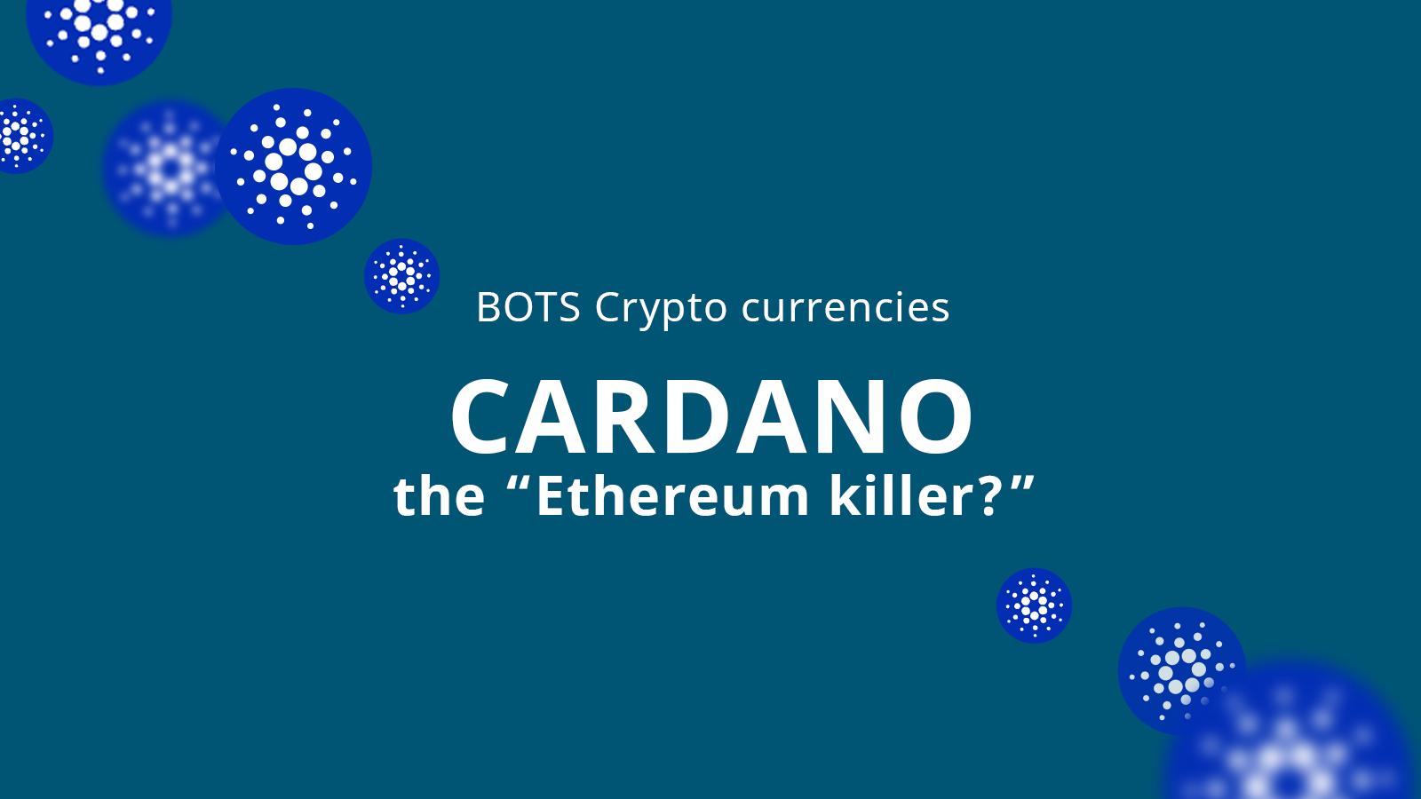 "Cardano, an ""Ethereum killer?"""