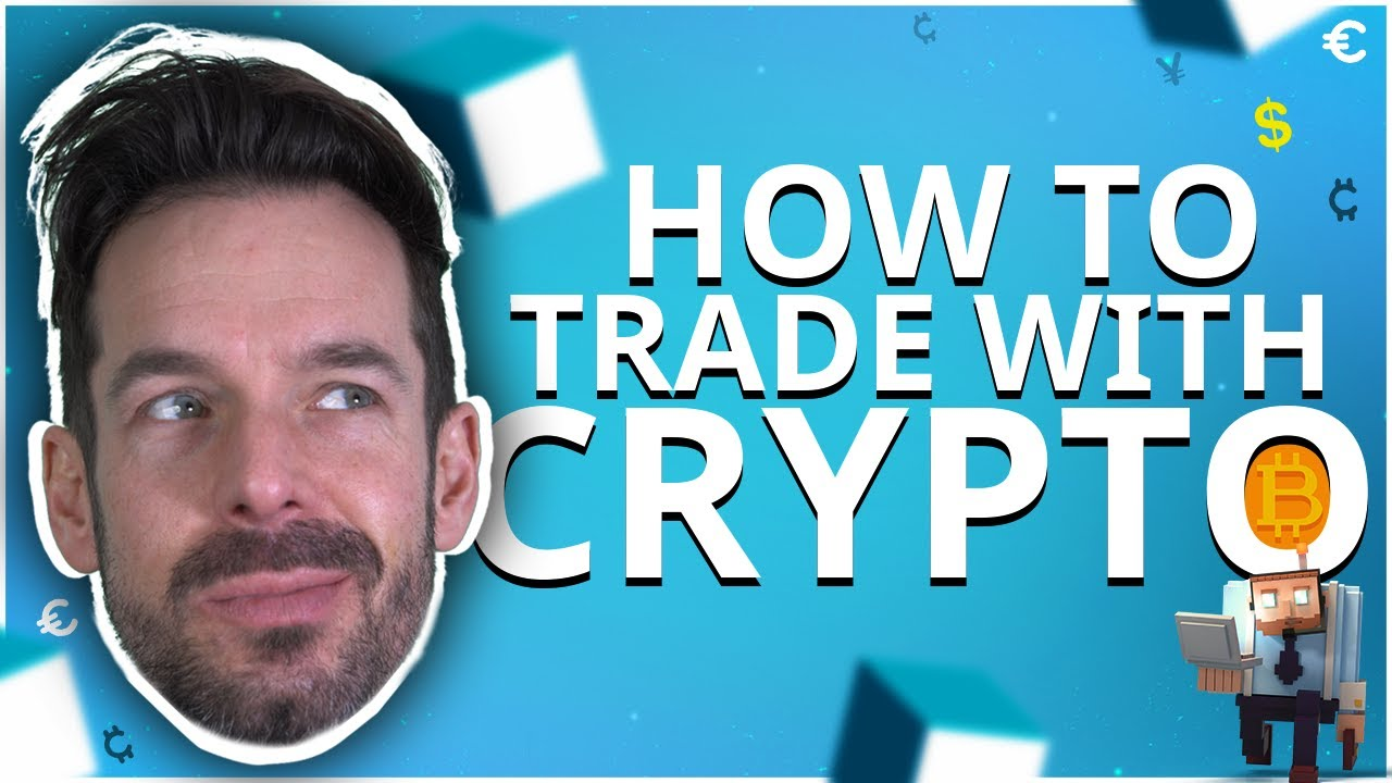 How to trade with crypto (for absolute beginners)