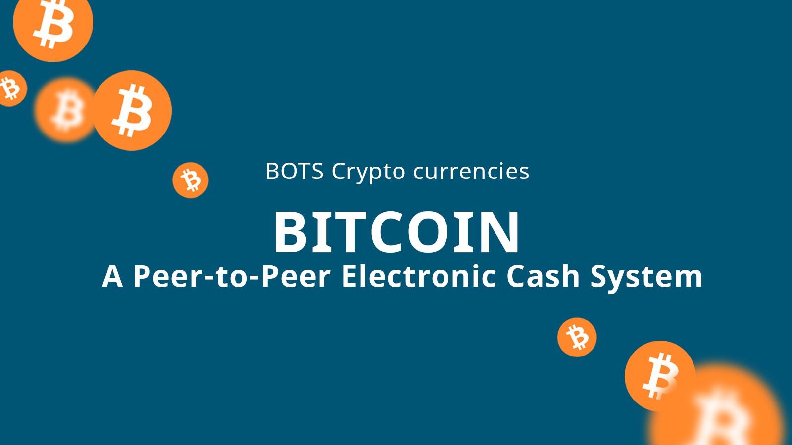 "Bitcoin: ""A Peer-to-Peer Electronic CashSystem"""