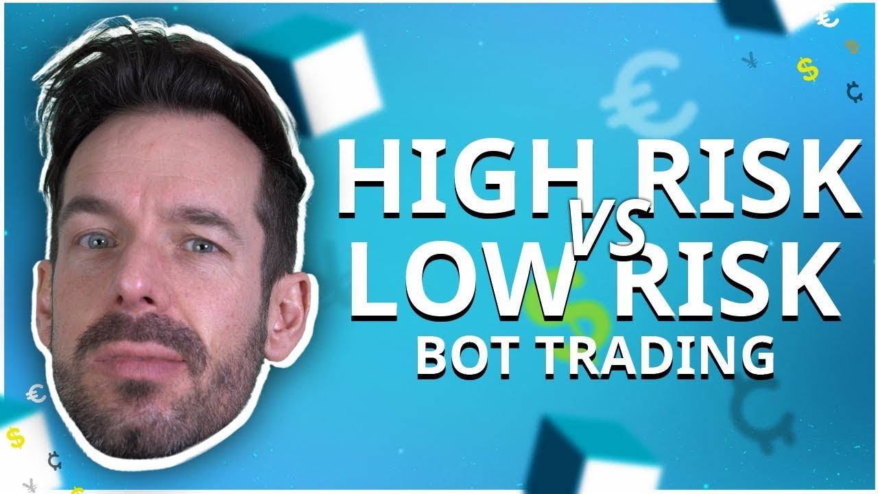 High risk bot versus low risk bot