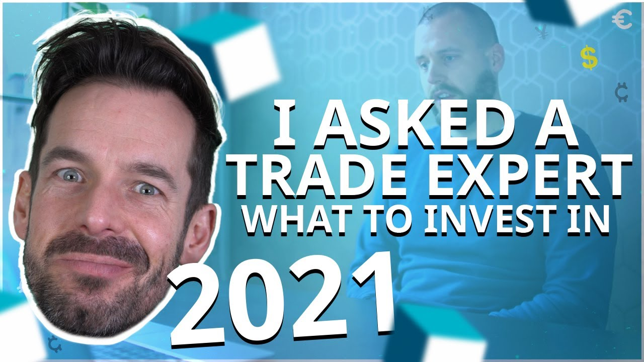 I asked a trade expert what to invest in. This is what he said…