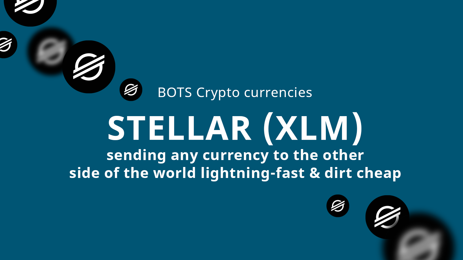 Stellar (XLM): Sending any currency to the other side of the world, lightning-fast and dirtcheap