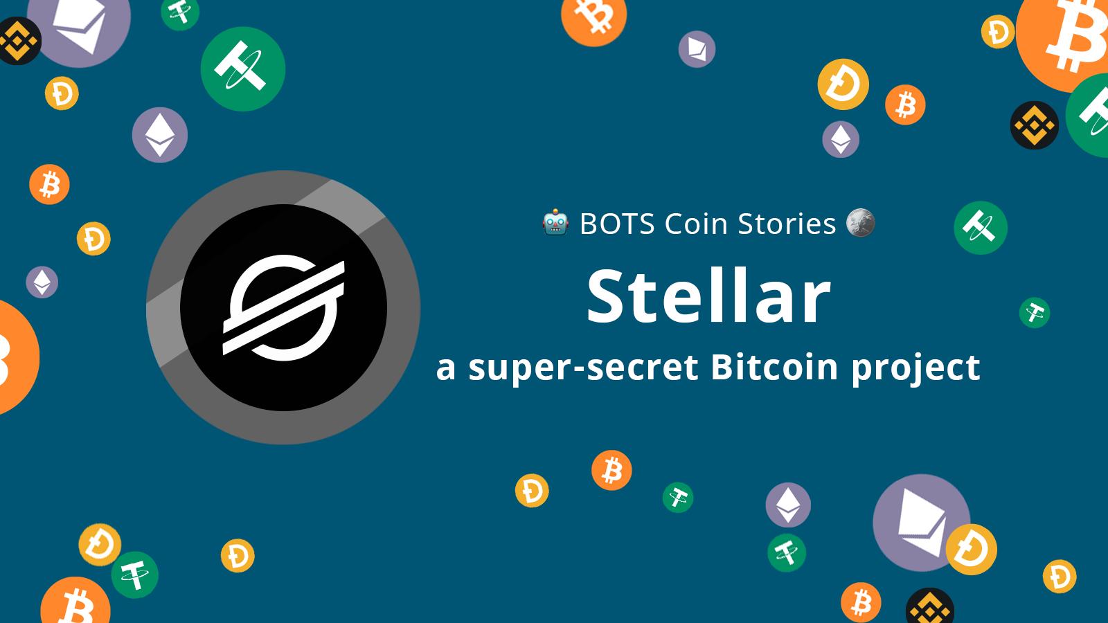 Stellar: a super-secret Bitcoinproject
