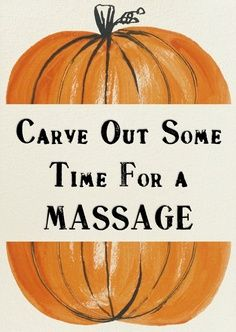 Carve Out Some Time For a Massage written between two halves of a pumpkin illustration
