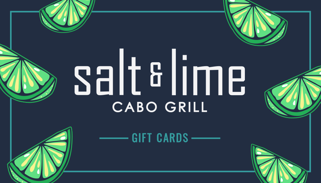 Salt & Lime Cabo Grill Gift Cards