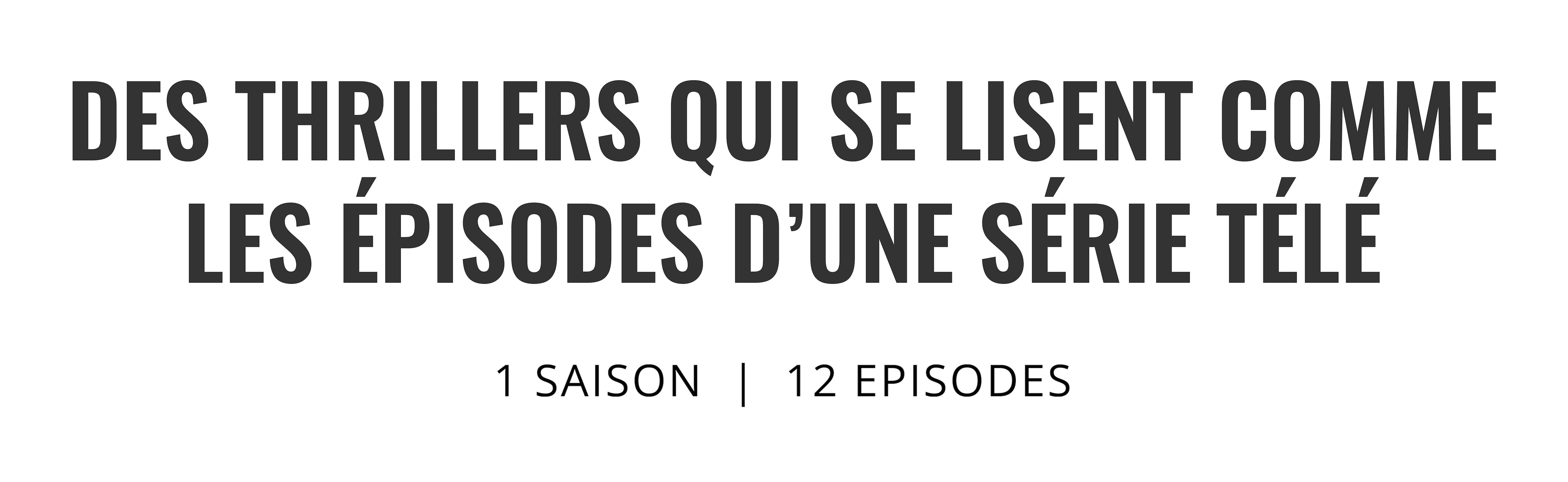 Des thrillers qui se lisent comme les épisodes d'une série télé – 1 saison, 12 épisodes