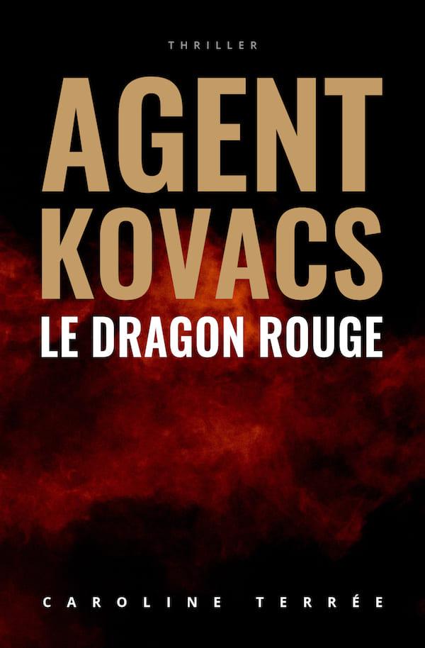 Agent Kovacs (CSU#03) : Le Dragon rouge, Caroline Terrée