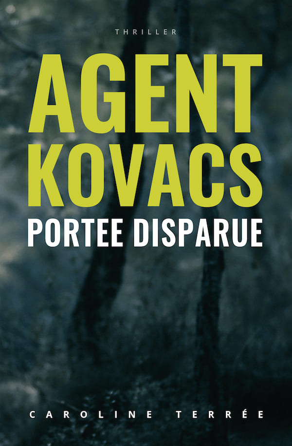 Agent Kovacs (CSU#01) : Portée disparue, Caroline Terrée