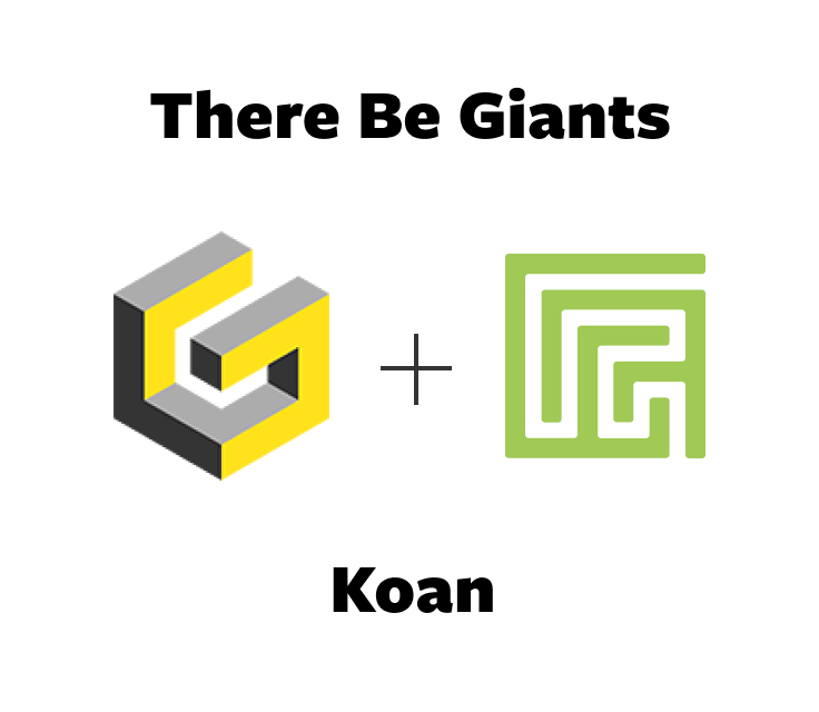koan and there be giants