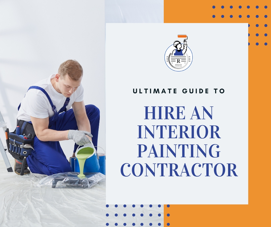 Ultimate guide to hire an interior painting contractor