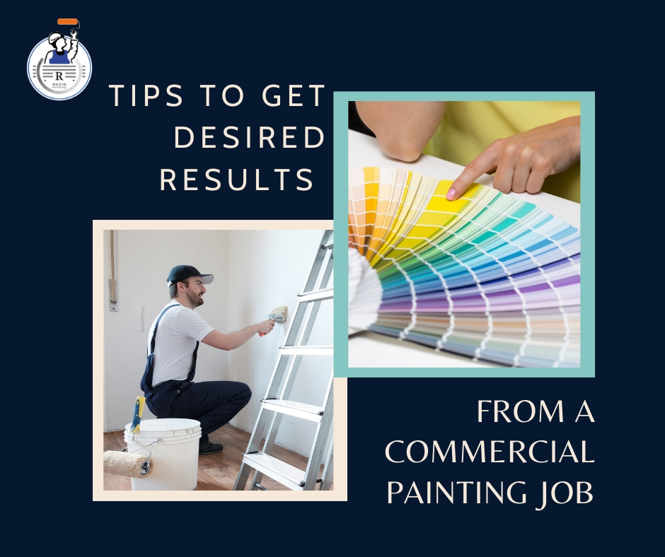 Tips to get the desired results from a commercial painting job