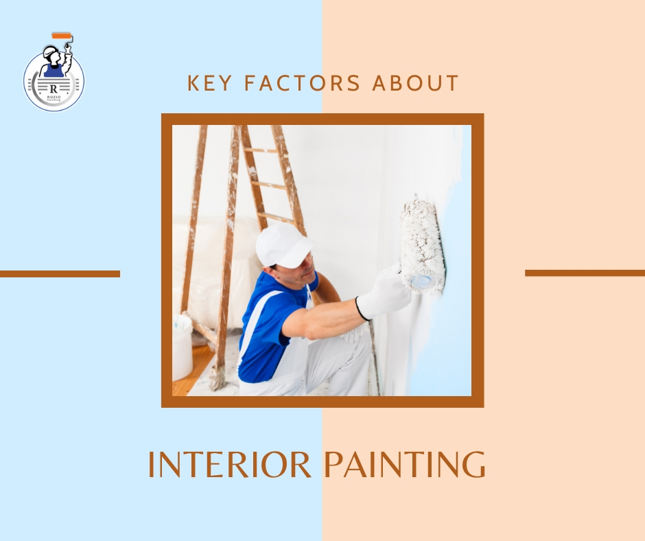 Key Factors About Interior Painting