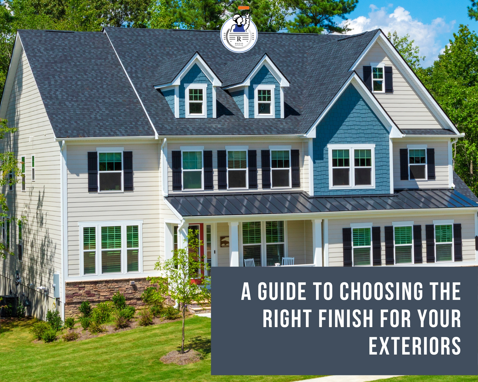 A guide to choosing the right finish for your exteriors