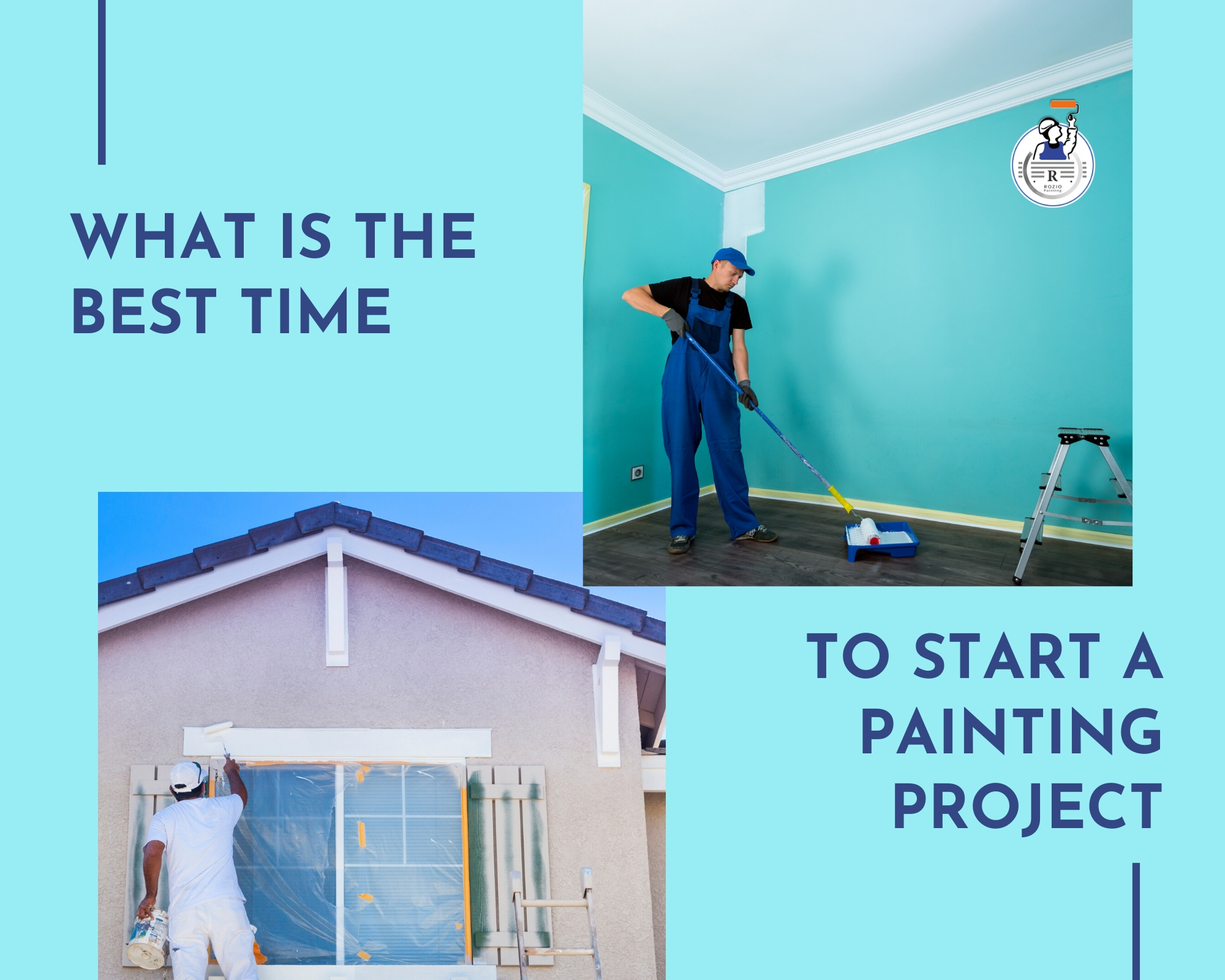 What is the best time to start a Painting project