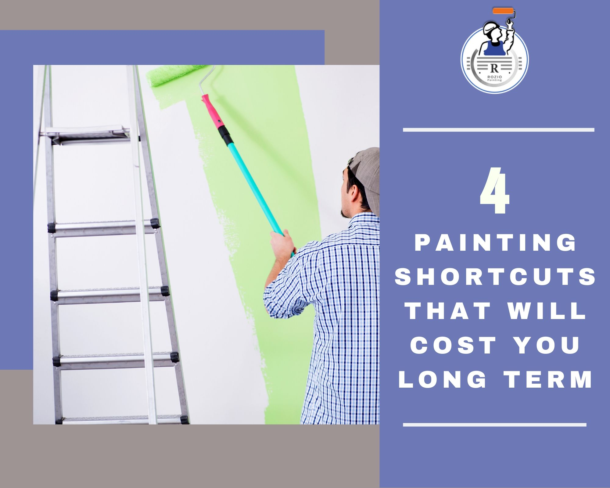 4 Painting Shortcuts That Will Cost You Long Term