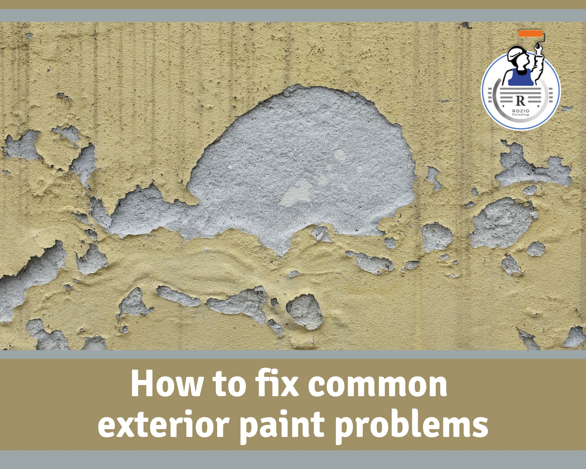How to Fix Common Exterior Paint Problems