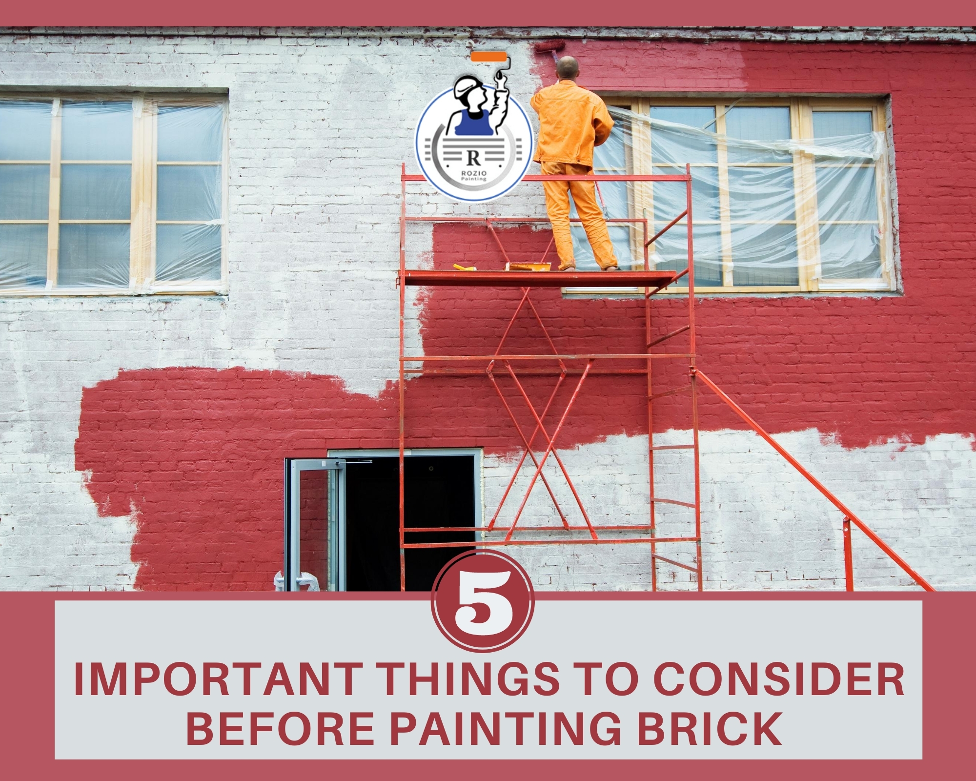 5 Important Things to Consider Before Painting Brick