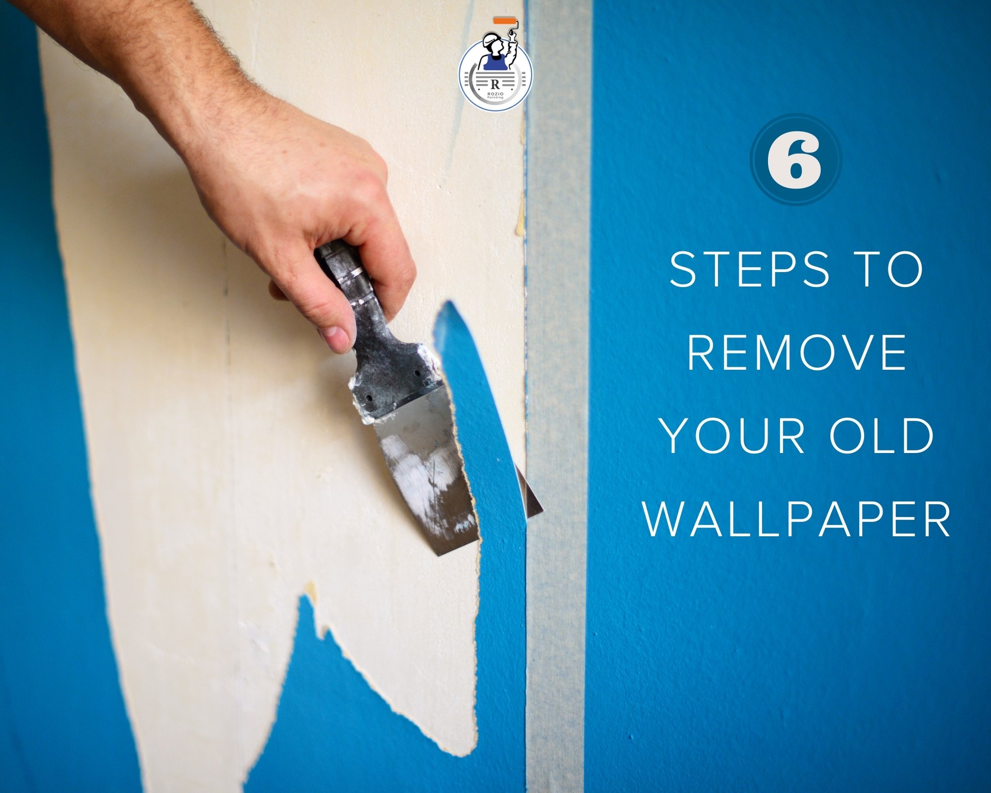 6 Steps To Remove Your Old Wallpaper