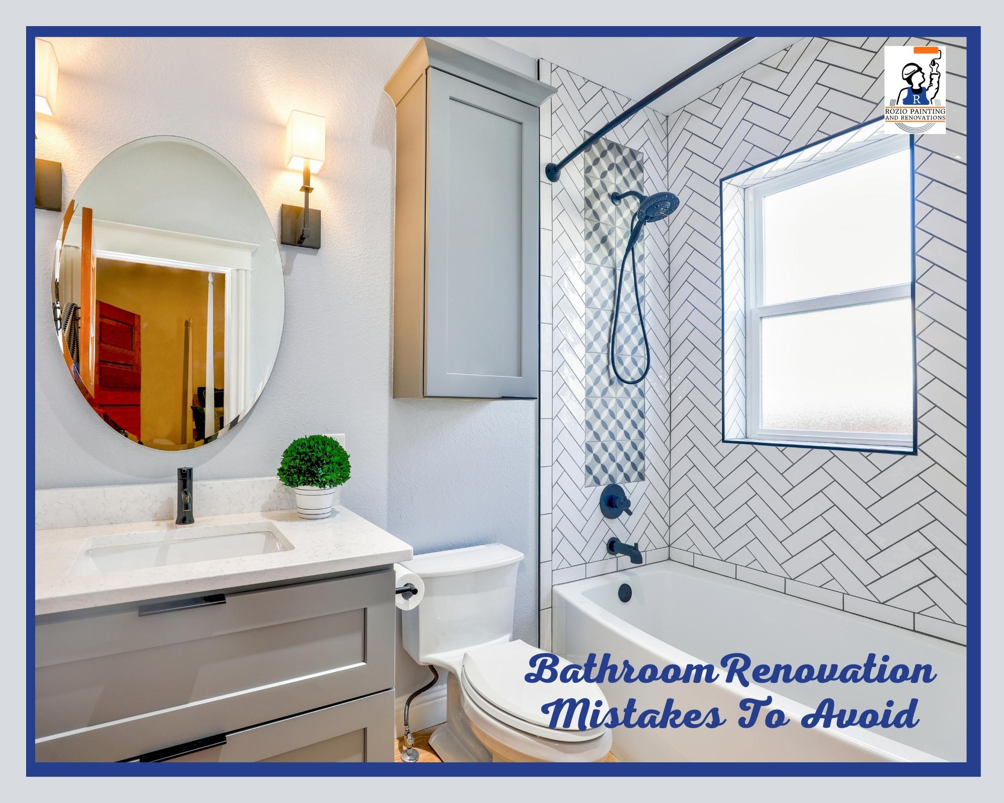 6 Bathroom Renovation Mistakes to Avoid