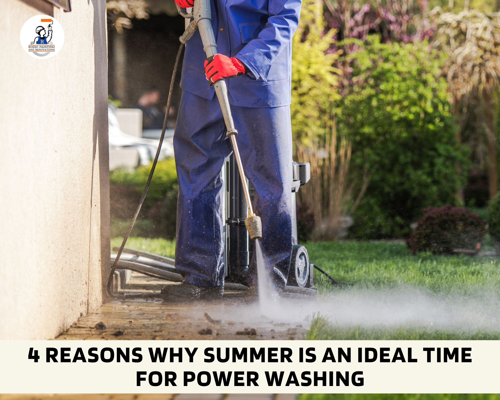 4 Reasons Why Summer Is an Ideal Time For Power Washing