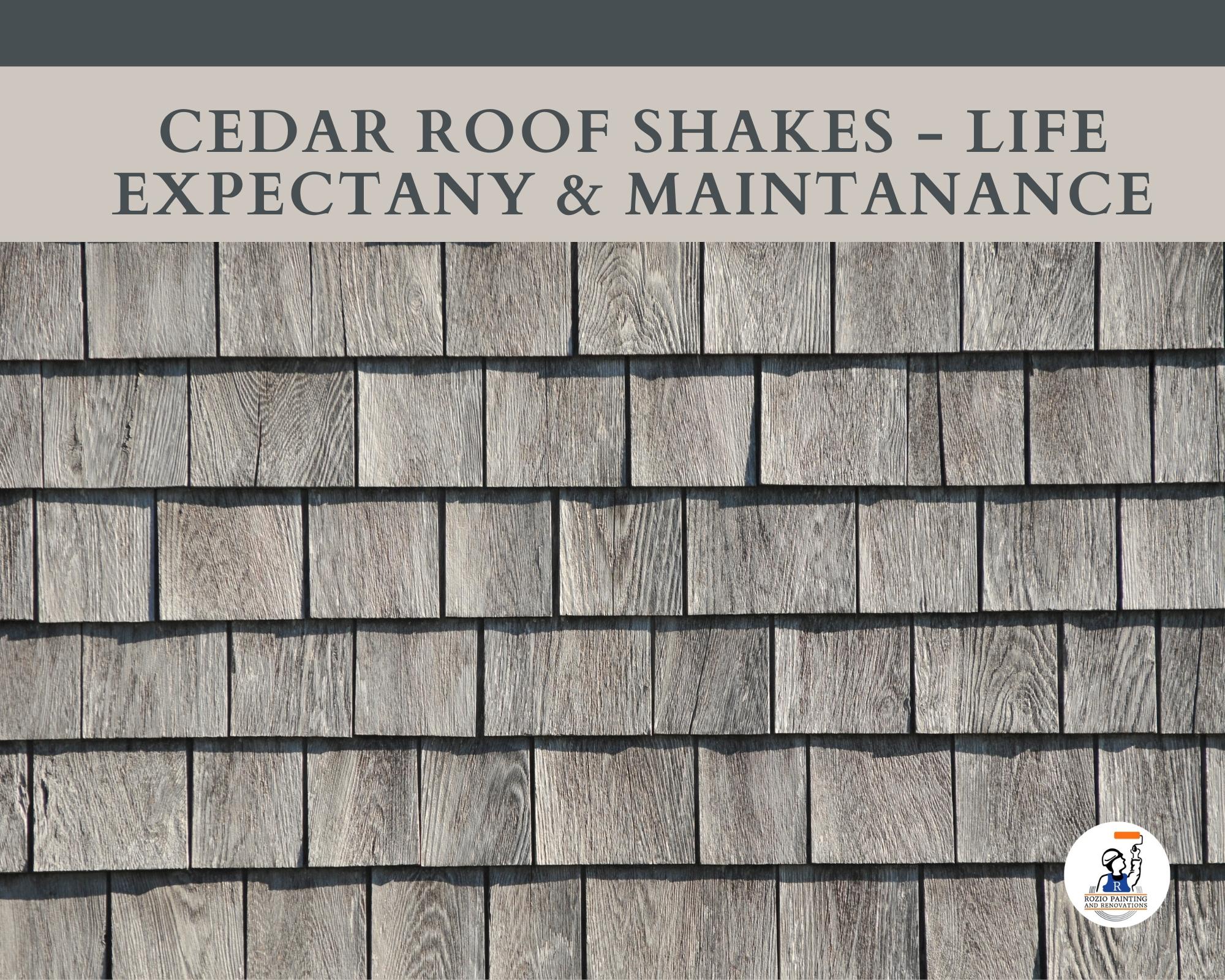 Cedar Roof Shakes - Life Expectany & Maintenance