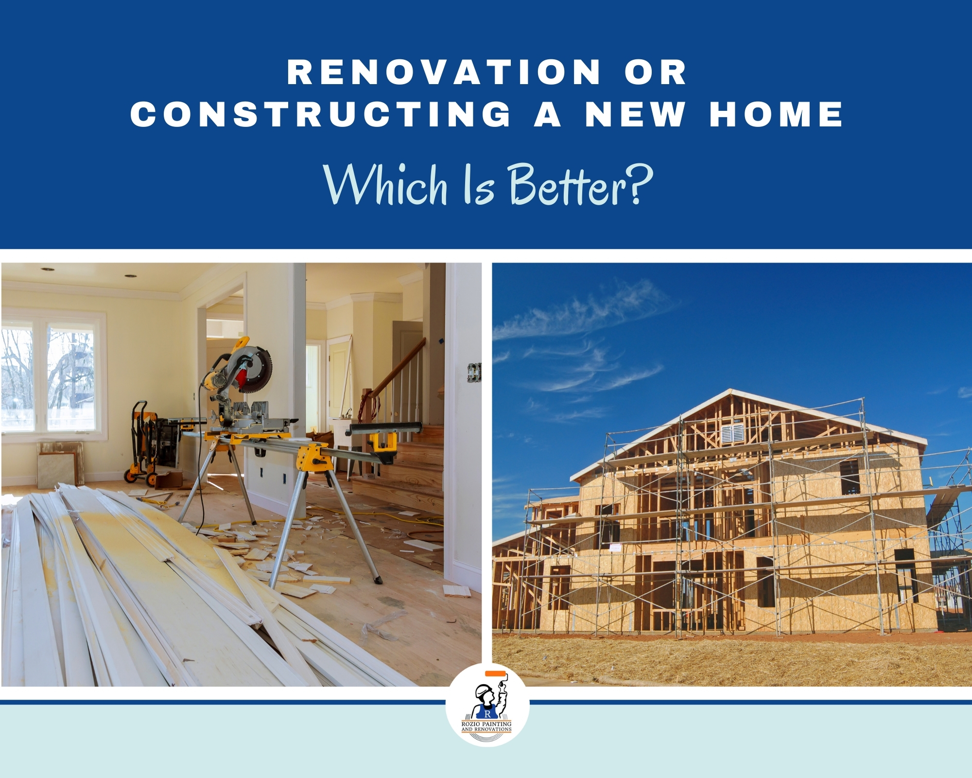 Renovation or Constructing A New Home : Which Is Better?