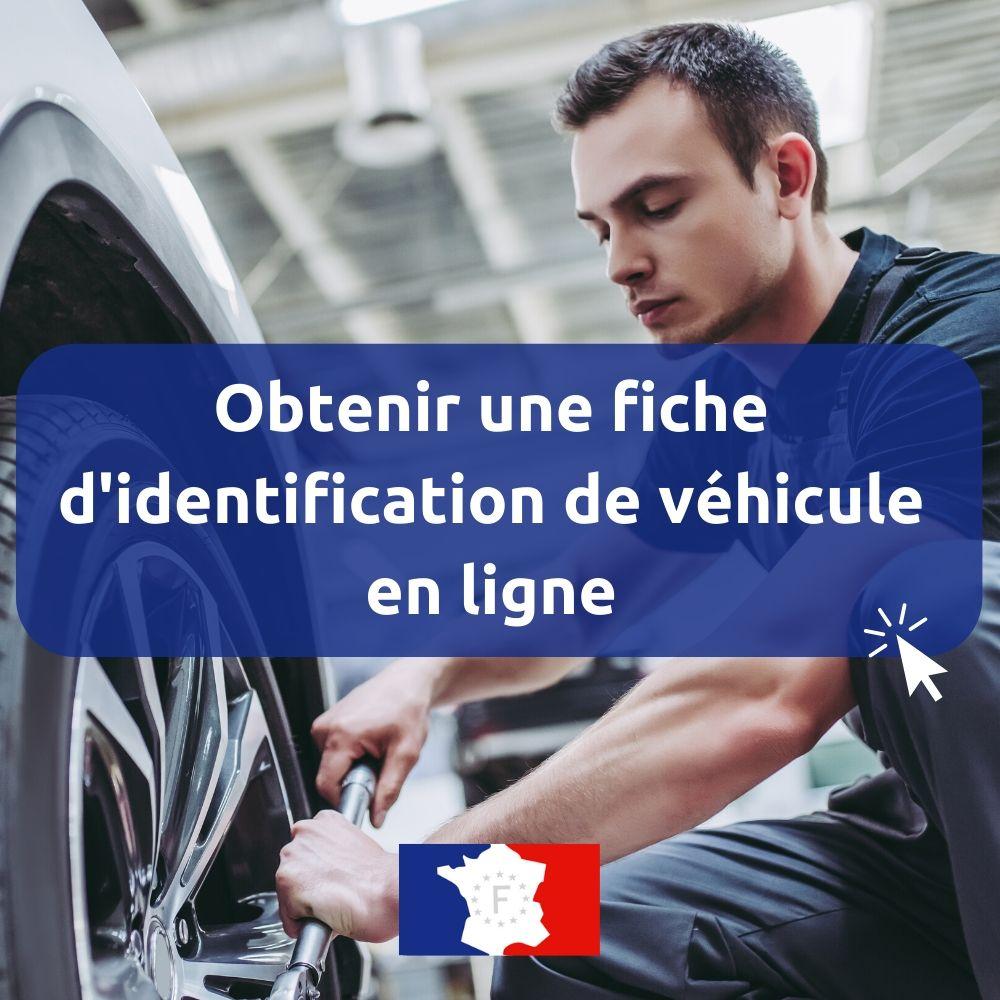obtenir une fiche d'identification de véhicule en ligne
