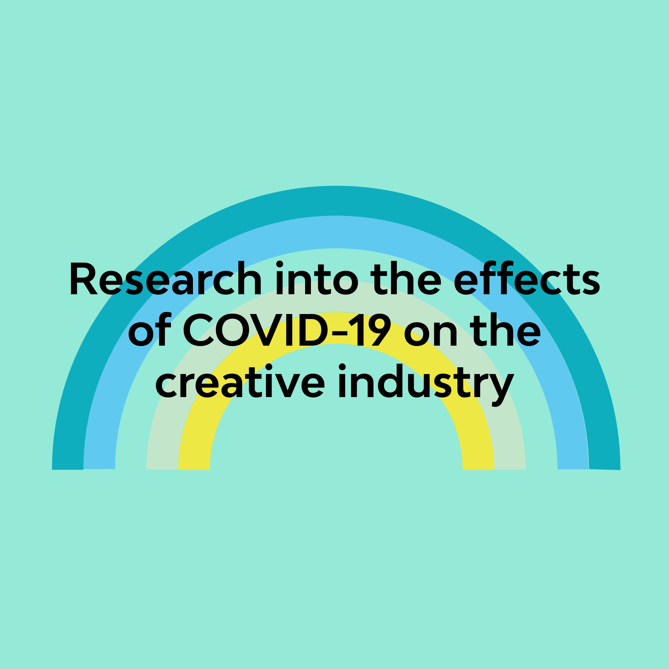 Research into the effects of covid-19 on the creative industry