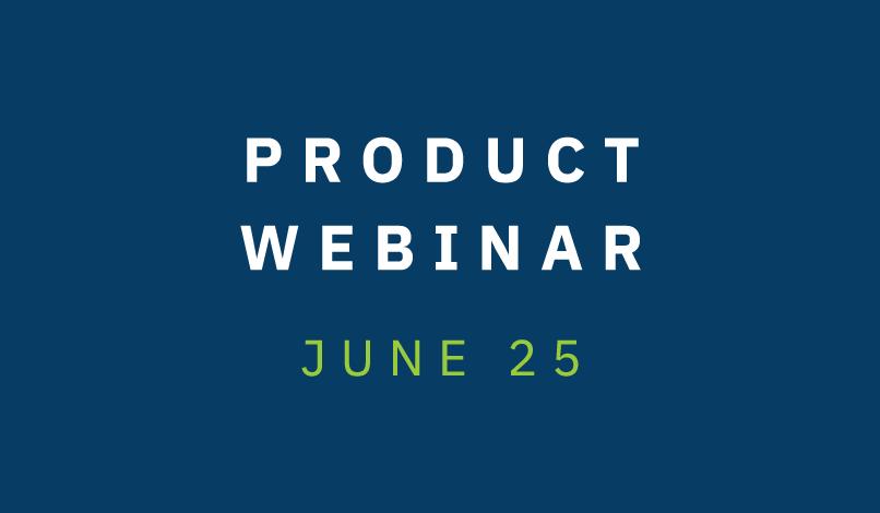 Product Webinar - June 25