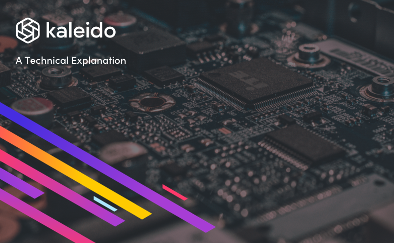 See What's Under the Hood: Kaleido Full-Stack Blockchain