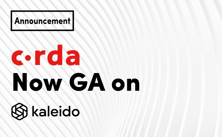 Corda now Generally Available on Kaleido