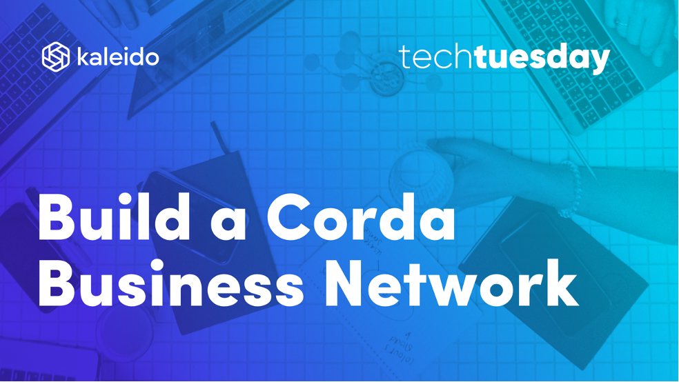 Build a Corda Business Network in Minutes not Months